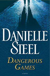 Dangerous gamesby Danielle Steel