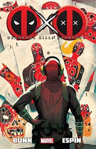 Deadpool kills Deadpool by Cullen Bunn