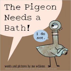 The pigeon needs a bath! by Mo Willems