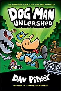 Dog Man unleashed by Dav Pilkey
