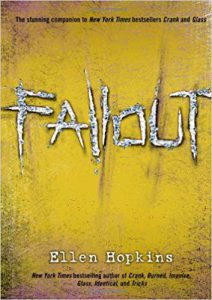 Fallout(#3) Crank series by Ellen Hopkins