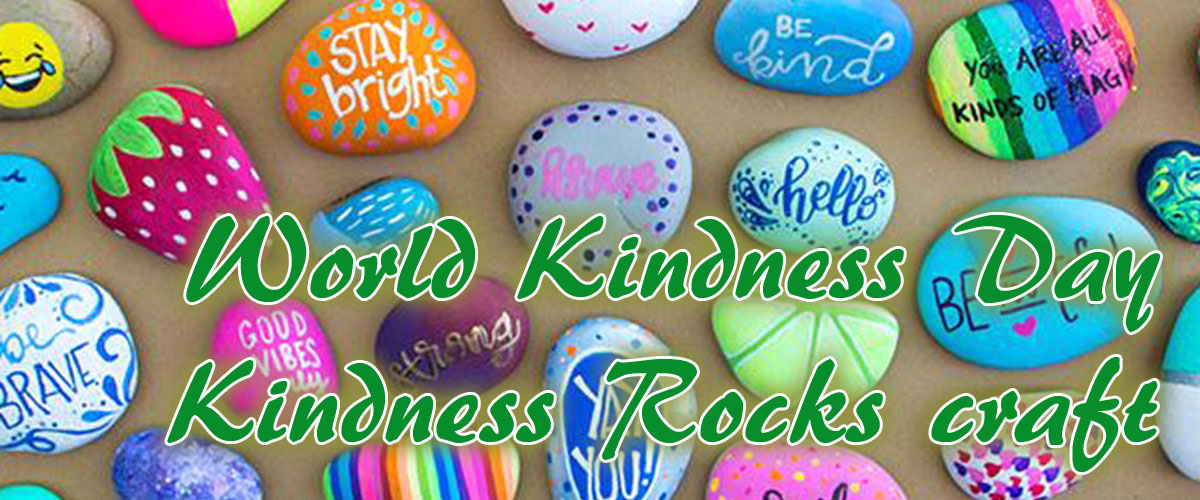 World Kindness Day - Kindness rocks craft