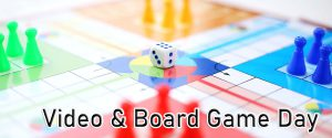 Video & Board Game Day