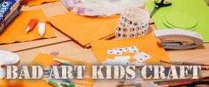 Bad Art Kids Craft