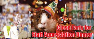 Close Early for Staff Appreciation Dinner