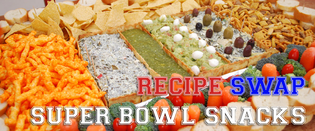 recipe swap super bowl snacks