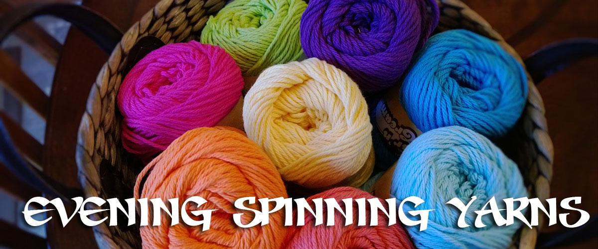 evening spinning yarns