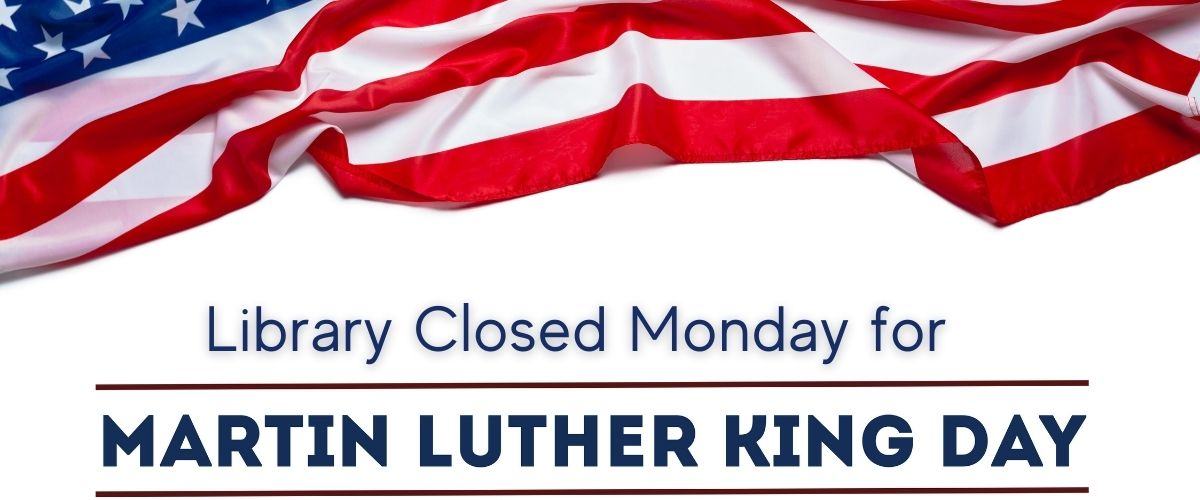 Closed for Martin Luther King Jr Day